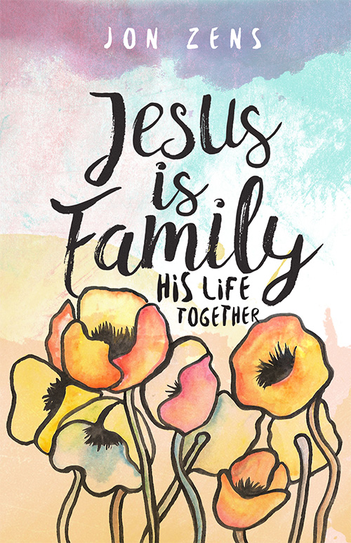 Image for Jesus Is Family: His Life Together